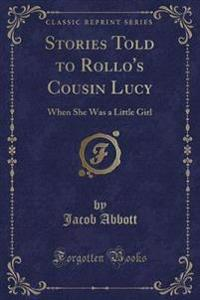 Stories Told to Rollo's Cousin Lucy