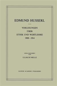 Vorlesungen Über Ethik Und Wertlehre 1908-1914
