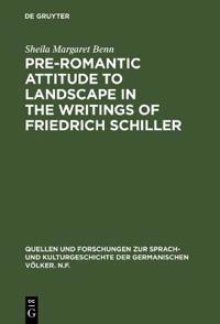 Pre-Romantic Attitudes to Landscape in the Writings of Friedrich Schiller