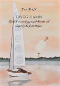 Trygg hamn : en bok om att bygga självkänsla och skapa lycka från början