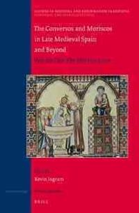 The Conversos and Moriscos in Late Medieval Spain and Beyond: Vol. 2. the Morisco Issue