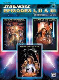 Star Wars Episodes I, II & III Instrumental Solos: Clarinet: Level 2-3 [With CD (Audio)]