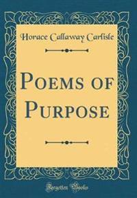 Poems of Purpose (Classic Reprint)
