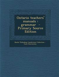 Ontario Teachers' Manuals: Grammar