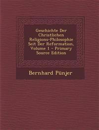 Geschichte Der Christlichen Religions-Philosophie Seit Der Reformation, Volume 1