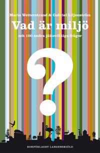 Vad är miljö och 100 andra jätteviktiga frågor