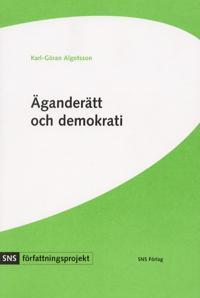 Äganderätt och demokrati : svensk grundlagsdebatt under 1990-talet