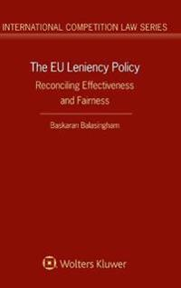 The Eu Leniency Policy: Reconciling Effectiveness and Fairness