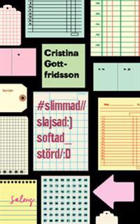 #slimmad//slajsad:)softad_störd/:D