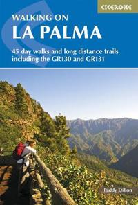 Walking on La Palma: Including the Gr130 and Gr131 Long-Distance Trails