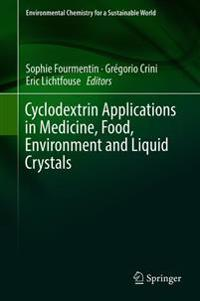 Cyclodextrin Applications in Medicine, Food, Environment and Liquid Crystals