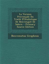 La Version Provencale Du Traite D'Oculistique de Benvengut de Salern - Primary Source Edition