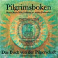Pilgrimsboken. Rainer Maria Rilkes poesi i tolkning av Anders Frostenson