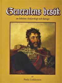 Generalens besök : en lektion i ledarskap och kurage