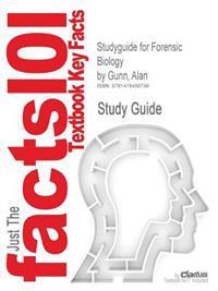 Studyguide for Forensic Biology by Gunn, Alan