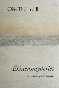 Existensmysteriet : en sammanfattning