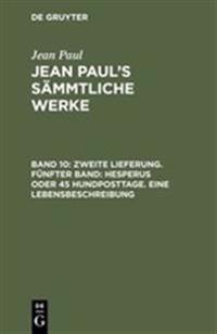 Jean Paul's S mmtliche Werke, Band 10, Biographische Belustigungen Unter Der Gehirnschale Einer Riesin. Der Jubelsenior