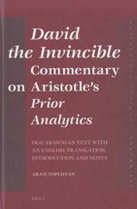 David the Invincible, Commentary on Aristotle's Prior Analytics: Old Armenian Text with an English Translation, Introduction and Notes