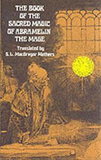 The Book of the Sacred Magic of Abramelin the Mage: An Interpretation
