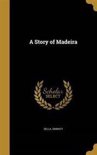STORY OF MADEIRA