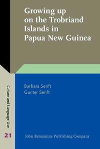 Growing Up on the Trobriand Islands in Papua New Guinea