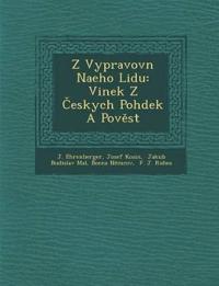Z Vypravov¿n¿ Na¿eho Lidu: Vinek Z Ceskych Poh¿dek A Povest¿