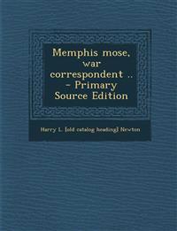 Memphis Mose, War Correspondent ..