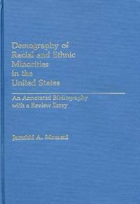 Demography of Racial and Ethnic Minorities in the United States