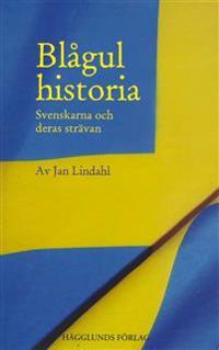 Blågul historia : svenskarna och deras strävanden