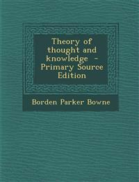 Theory of Thought and Knowledge - Primary Source Edition