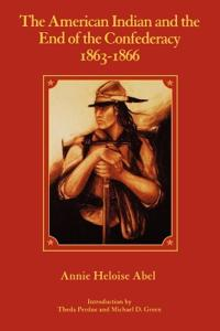 The American Indian and the End of the Confederacy 1863-1866