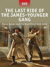 The Last Ride of the James-Younger Gang