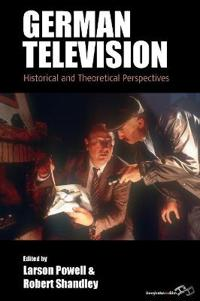 German Television: Historical and Theoretical Perspectives