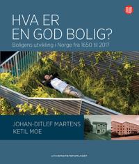 Hva er en god bolig? - Ketil Moe, Johan-Ditlef Martens pdf epub