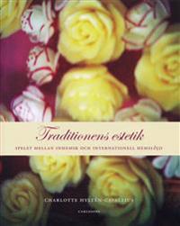 Traditionens estetik : spelet mellan inhemsk och internationell hemslöjd