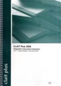 CLAIT Plus 2006 Unit 1 Integrated E-Document Production Using Windows 7 and Word 2007