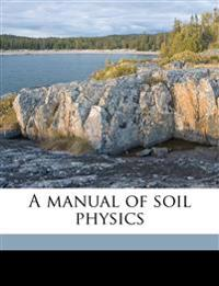 A manual of soil physics