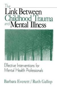 The Link Between Childhood Trauma and Mental Illness