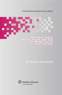 International Arbitration and the Permanent Court of Arbitration
