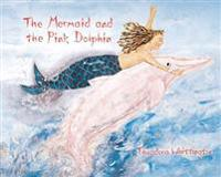 The Mermaid and the Pink Dolphin
