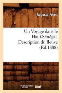 Un Voyage Dans Le Haut-Senegal. Description Du Fleuve, (Ed.1888)