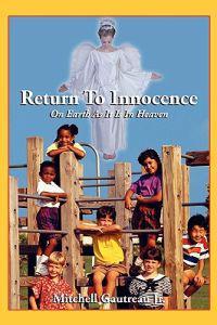 Return to Innocence, on Earth As It Is in Heaven