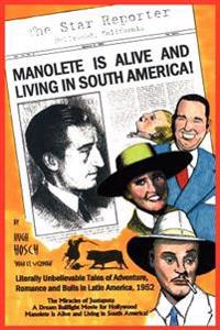Manolete Is Alive And Living in South America!