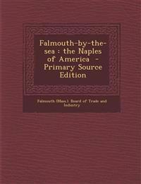 Falmouth-by-the-sea : the Naples of America