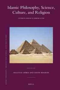 Islamic Philosophy, Science, Culture, and Religion: Studies in Honor of Dimitri Gutas