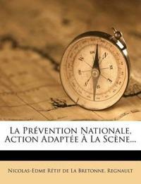 La Prevention Nationale, Action Adaptee a la Scene...