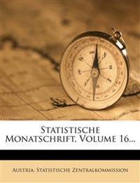 Statistische Monatschrift, Volume 16...