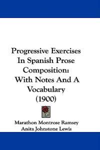 Progressive Exercises in Spanish Prose Composition