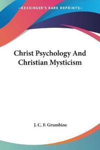 Christ Psychology and Christian Mysticism