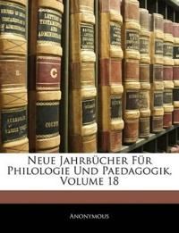 Neue Jahrbücher Für Philologie Und Paedagogik, Volume 18